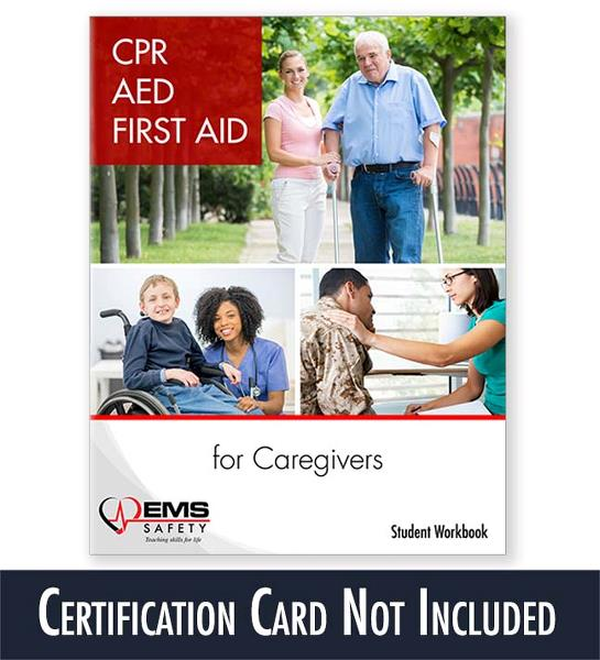 CPR, AED & First Aid for Caregivers Student Workbook (Certification Card Not Included)